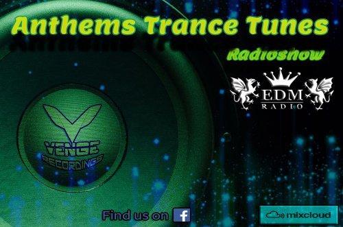 Venge - Anthems Trance Tunes Episode 35 [12.04.2017] (Exclusive Radio Show) [EDM Radio]