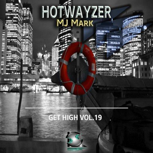 Hotwayzer, Mj Mark (SL Recs)- Get High Vol.19 (Radio Edit) 03/10/2015