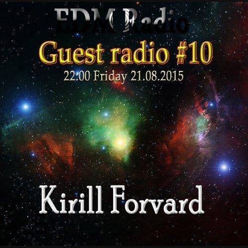 EDM Radio – Guest radio #10 [Kirill Forvard] (21.08.2015)