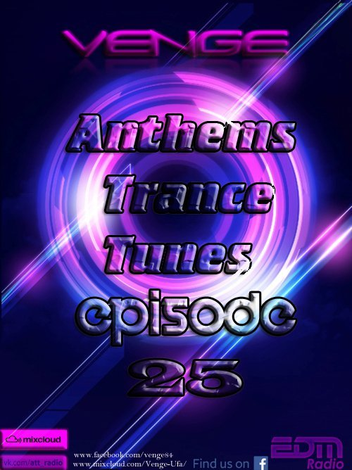 Venge - Anthems Trance Tunes Episode 25 (25.01.2017)  (Exclusive  Radioshow) [EDM Radio]