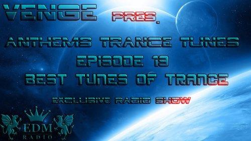 Venge - Anthems Trance Tunes Episode #19 Best Tunes of Trance (12.10.2016) (EDM Radio) [Exclusive Radio Show]
