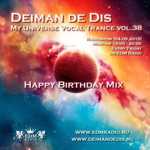 Deiman de Dis - My Universe Vocal Trance vol.38 (Happy Birthday Mix) [04.09.2015]