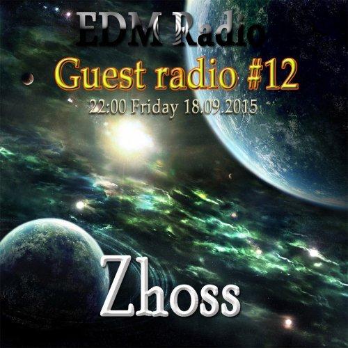 EDM Radio – Guest radio #12 [Zhoss] (18.09.2015)