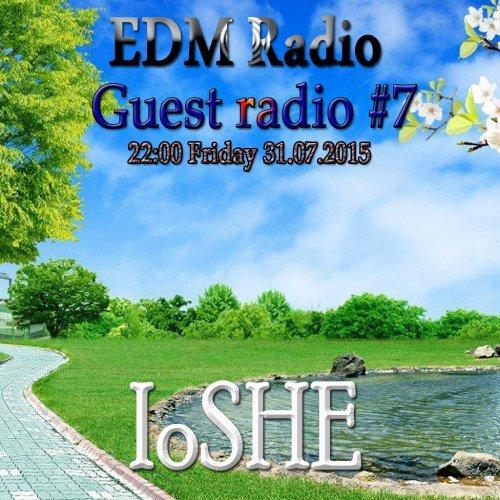 EDM Radio – Guest radio #7 [IoSHE] (31.07.2015)