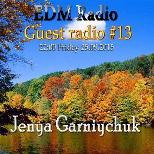 EDM Radio – Guest radio #13 [Jenya Garniychuk] (25.09.2015)