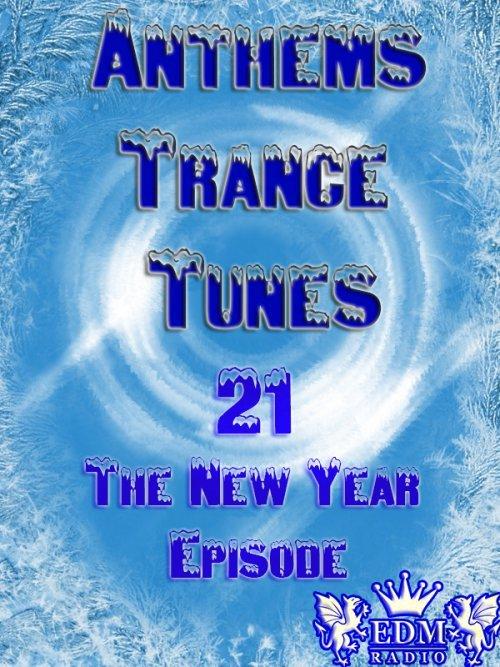 Venge - Anthems Trance Tunes Episode  21 The New Year Episode [Exclusive Radio Show EDM Radio]