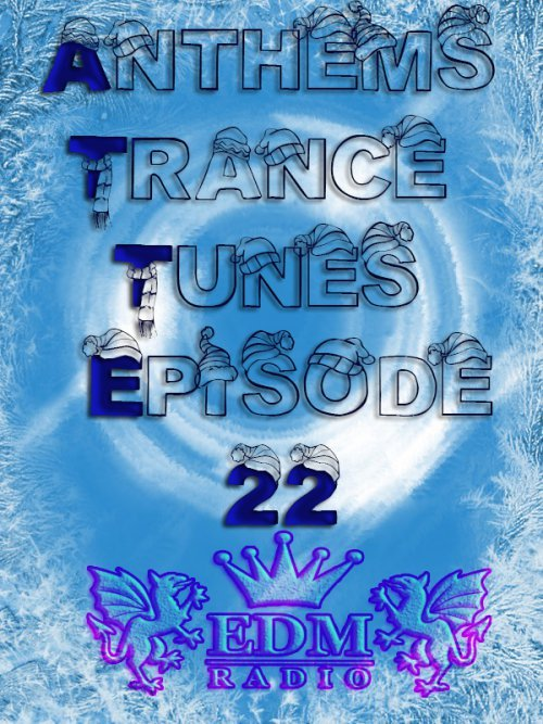 Venge - Anthems Trance Tunes Episode  22 [Exclusive Radio Show EDM Radio]
