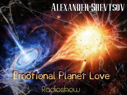 Alexander Shevtsov - Emotional Planet Love Radioshow