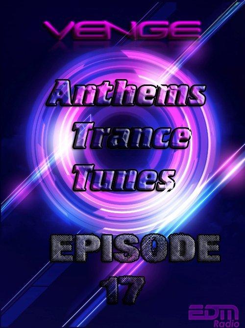 Venge - Anthems Trance Tunes Episode 17 (30.09.2016 EDM Radio) [Exclusive Radio Show]
