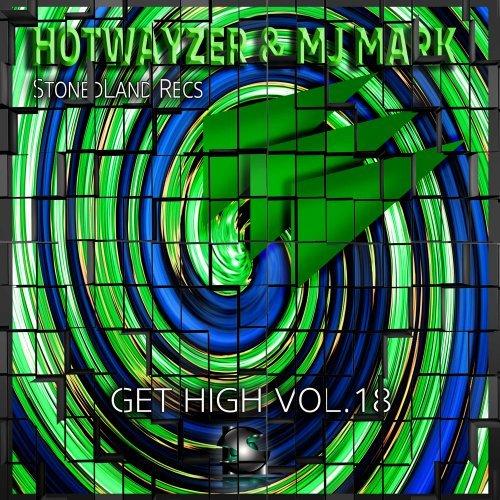 Hotwayzer, Mj Mark (SL Recs)- Get High Vol.18 (Radio Edit) 12/09/2015