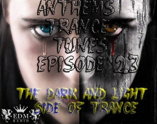 Venge - Anthems Trance Tunes Episode 23 The Dark and Lidht Side of Trance (Special Edition Radioshow) [EDM Radio]