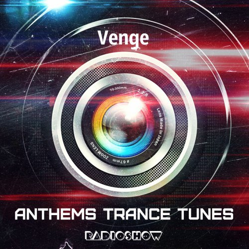 Venge - Anthems Trance Tunes Episode 27 (08.02.2017)  (Exclusive  Radioshow) [EDM Radio]