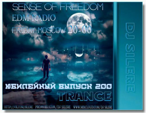 DJ Silere - Sense Of Freedom 200 [SPECIAL 2 HOURS SET]