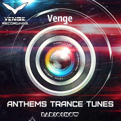 Venge - Anthems Trance Tunes Episode 28 (15.02.2017)  (Exclusive  Radioshow) [EDM Radio]