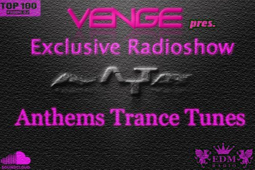 Exclusive Radioshow Anthems Trance Tunes  EDM Radio