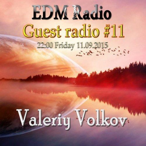 EDM Radio – Guest radio #11 [Valeriy Volkov] (11.09.2015)